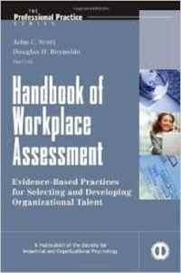 John C. Scott et Douglas H. Reynolds - Handbook of Workplace Assessment - Evidence-Based Practices for Selecting and Developing Organizational Talent.