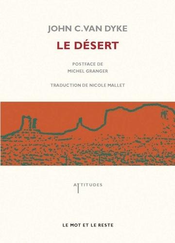 John-C Van Dyke - Le désert - Nouvelles études sur les apparences de la nature.