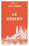 John-C Van Dyke - Le désert - Nouvelles études sur l'apparence de la nature.