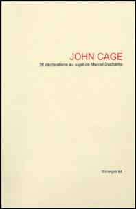 John Cage - 26 déclarations au sujet de Mardel Duchamp.