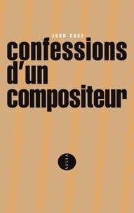 John Cage - Confessions d'un compositeur.