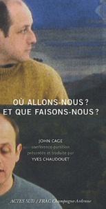 John Cage - Où allons-nous ? Et que faisons-nous ?.