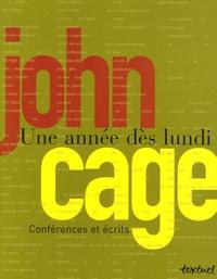 John Cage - Une année dès lundi - Conférences et écrits.