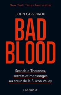 Télécharger des ebooks complets Bad Blood  - Scandale Théranos, secrets et mensonges au coeur de la Silicon Valley par John Carreyrou (French Edition) 9782035969088