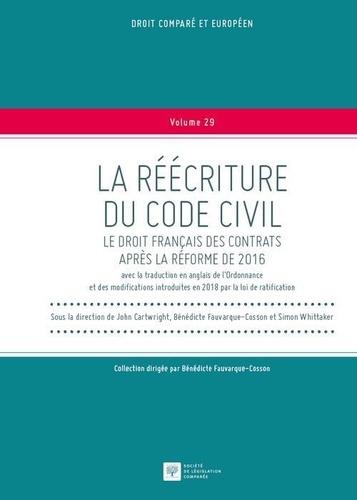 John Cartwright et Bénédicte Fauvarque-Cosson - La réécriture du code civil - Le droit français des contrats après la réforme de 2016.