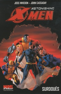 John Cassaday et Joss Whedon - Astonishing X-Men Tome 1 : Surdoués.