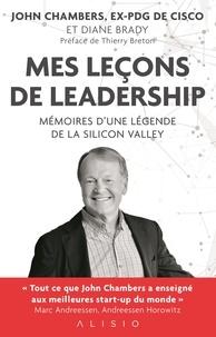 John Chambers - Mes leçons de leadership - Mémoires d'une légende de la Silicon Valley.
