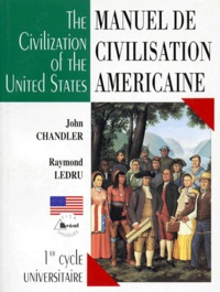 John Chandler et Raymond Ledru - Manuel de civilisation américaine - Premier cycle universitaire.