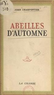 John Charpentier - Abeilles d'automne.