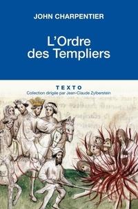 John Charpentier - L'ordre des templiers.