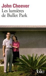 John Cheever - Les lumières de Bullet Park.