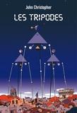 John Christopher - La Trilogie des tripodes Intégrale : Les tripodes.