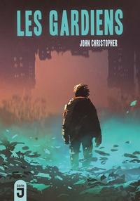 John Christopher - Les Gardiens.