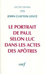 John Clayton - Le portrait de Paul selon Luc dans les actes des apôtres.