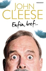 John Cleese - Enfin, bref....
