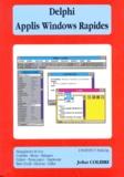 John Colibri - Delphi Tome 1 - Applis Windows rapides.