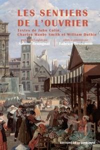 John Colin et Charles Manby Smith - Les sentiers de l'ouvrier - Le Paris des artisans britanniques (autobiographies, 1815-1850).