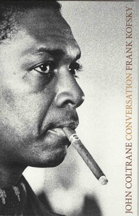 John Coltrane et Frank Kofsky - Conversation.