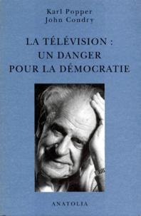 John Condry et Karl Popper - La télévision, un danger pour la démocratie.