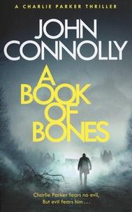 John Connolly - A Book of Bones - A Charlie Parker Thriller.