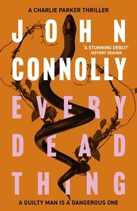 John Connolly - Every Dead Thing.
