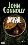 John Connolly et Didier Sénécal - La maison des miroirs.