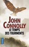 John Connolly - Le temps des tourments.