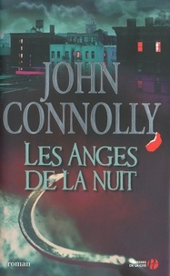 John Connolly - Les Anges de la nuit.