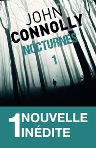 John Connolly - Nocturnes 1 - 1 longue nouvelle inédite - La balade du cow-boy cancéreux.
