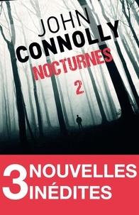 John Connolly - Nocturnes 2 - 3 nouvelles inédites - Le démon de M. Pettinger - Le roi des aulnes - La nouvelle enfant.