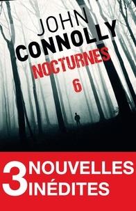 John Connolly - Nocturnes 6 - 3 nouvelles inédites - Nocturne - Le cercueil - Le cycle.