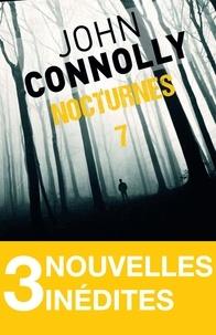 John Connolly - Nocturnes 7 - 3 nouvelles inédites - Le lit nuptial - Le joueur de l'équipe réserve - L'auberge de Shillingford.