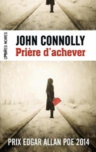 John Connolly - Prière d'achever.