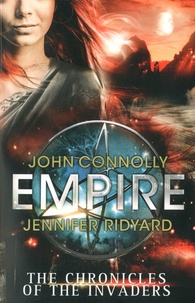 John Connolly et Jennifer Ridyard - The Chronicles of the Invaders - Book 2, Empire.