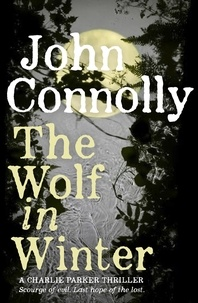 John Connolly - The Wolf in Winter.