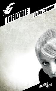 John Connor - Infiltrée.