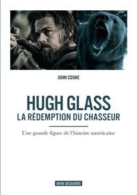 John Cooke - Hugh Glass - La rédemption du chasseur.