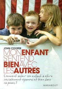 John Cooper - Mon enfant s'entend bien avec les autres.