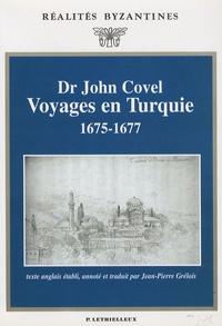 John Covel - Voyages en Turquie, 1675-1677.
