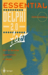 ESSENTIAL DELPHI 2.- 0 FAST. How to Develop Applications in Delphi 2.0, Edition en anglais - John Cowell pdf epub