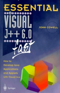 John Cowell - VISUAL J++ 6. - 0 FAST. How to develop Java applications and applets with Visual J++.