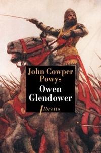 John Cowper Powys - Owen Glendower Tome 1 : Les tours de Mathrafal.