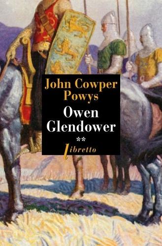 John Cowper Powys - Owen Glendower Tome 2 : Les forêts de Tywyn.