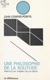 John Cowper Powys et Thierry de La Croix - Une philosophie de la solitude.