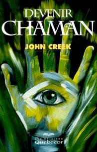 John Creek - Devenir chaman.