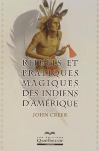 John Creek - Rituels et pratiques magiques des Indiens d'Amérique.