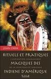 John Creek - Rituels et pratiques magiques des indiens d'Amérique - L'aspiration chamanique de la spiritualité indienne.