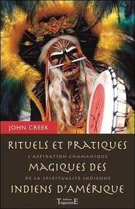 Histoiresdenlire.be Rituels et pratiques magiques des indiens d'Amérique - L'aspiration chamanique de la spiritualité indienne Image