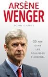 John Cross - Arsène Wenger - 20 ans dans les coulisses d'Arsenal.