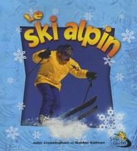 John Crossingham et Bobbie Kalman - Le ski alpin.